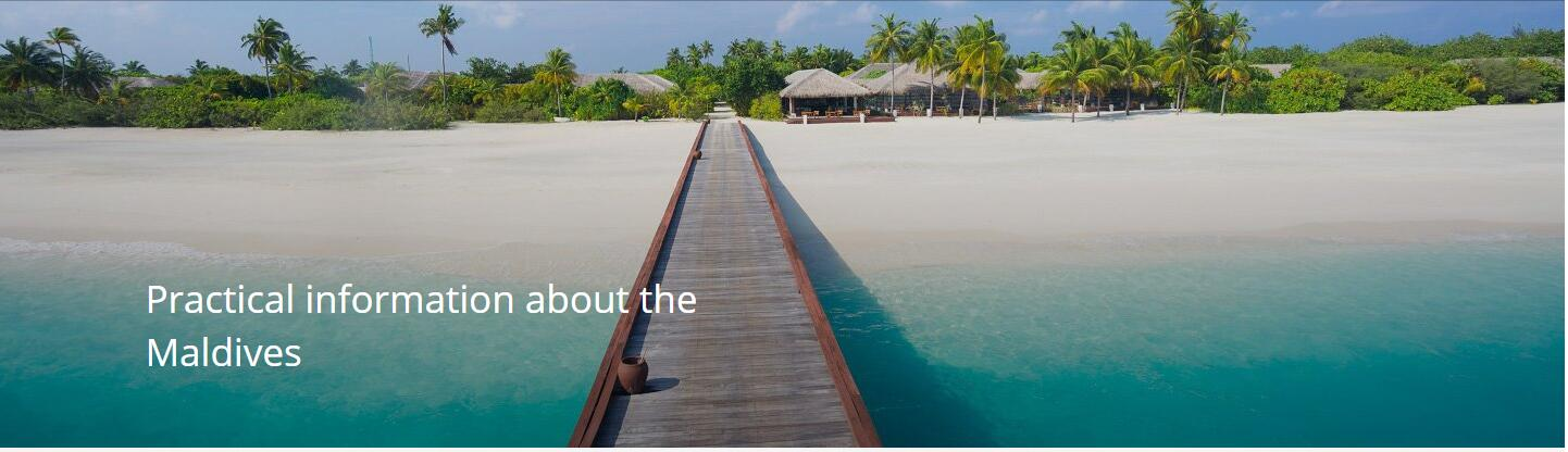 Practical information about the Maldives